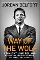 Way of the Wolf: Straight Line Selling: Master the Art of Persuasion, Influence, and Success Paperback