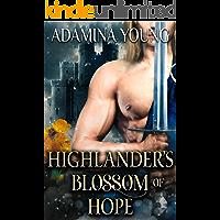 Highlander's Blossom of Hope : A Scottish Medieval Historical Romance (Highlands' Golden Hearts Book 3)