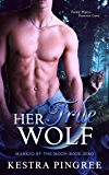 Her True Wolf (Marked by the Moon Book 0)