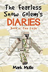 The Fearless Snow Golem's Diaries (Book 1): The Edge (An Unofficial Minecraft Book for Kids Ages 9 - 12 (Preteen) Kindle Edition