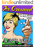 Ice Creamed: A Three Scoops Ice Cream Shop Short Story (Three Scoops Ice Cream Shop Cozy Short Stories Book 2)