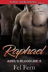 Raphael [Abel's Bloodline 2] (Siren Publishing Classic ManLove) Kindle Edition