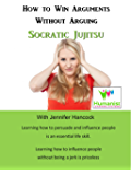 How to Win Arguments Without Arguing:: Socratic Jujitsu