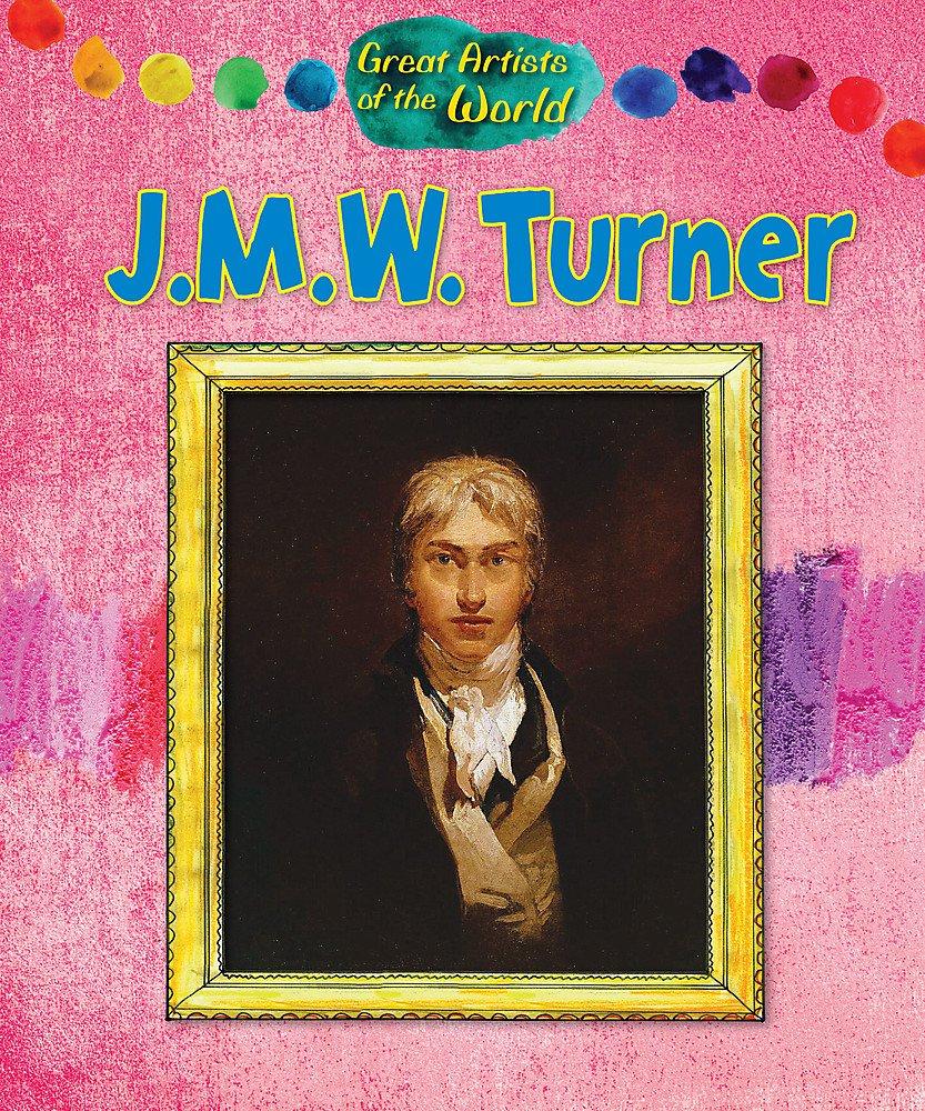 JMW Turner (Great Artists of the World) pdf epub