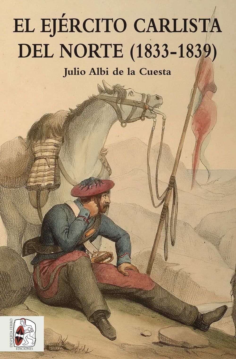 El ejército carlista del Norte. 1833 - 1839 Historia de España ...