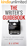 The Writer's Guidebook to Facial Descriptions and Body Language