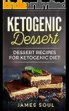 Ketogenic Dessert:Dessert Recipes for Ketogenic Diet (Diet,Nutrition,Fatloss,Healthy living)