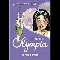 El coraje oculto (El mundo de Olympia)