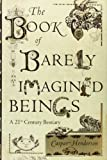 Book of Barely Imagined Beings