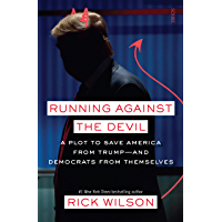 Running Against the Devil: a plot to save America from Trump — and Democrats from themselves