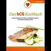 Das hCG Kochbuch: Leckere Rezepte für die Diät- und Stabilisierungsphase der beliebten Stoffwechselkur (German Edition)