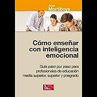 Cómo enseñar con inteligencia emocional