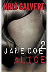 Jane Doe 2: Alice (The Jane Doe Books) Kindle Edition