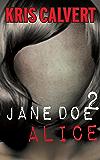 Jane Doe 2: Alice (The Jane Doe Books)