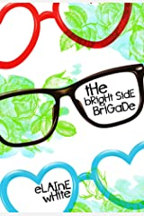 The Bright Side Brigade Kindle Edition