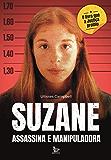 Suzane: assassina e manipuladora (Portuguese Edition)