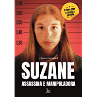 Suzane: assassina e manipuladora