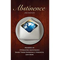 Abstinence, 2nd Edition: Members of Overeaters Anonymous Share Their Experience,...