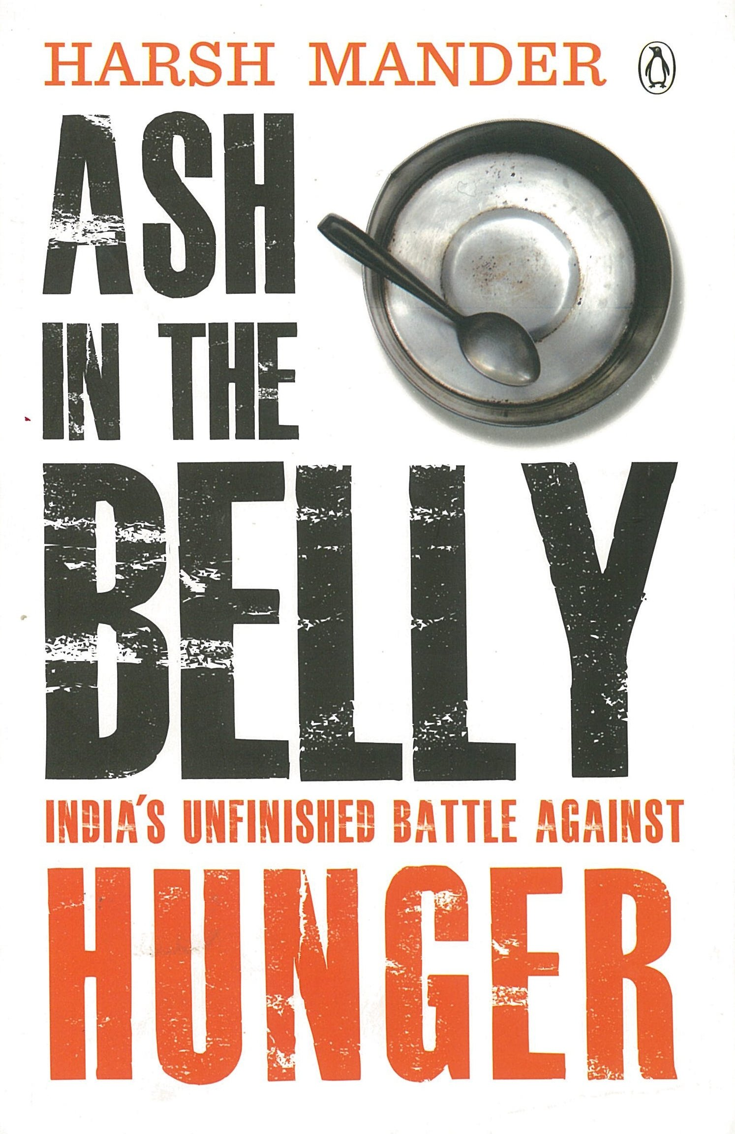Ash in the Belly: India's Unfinished Battle Against Hunger PDF