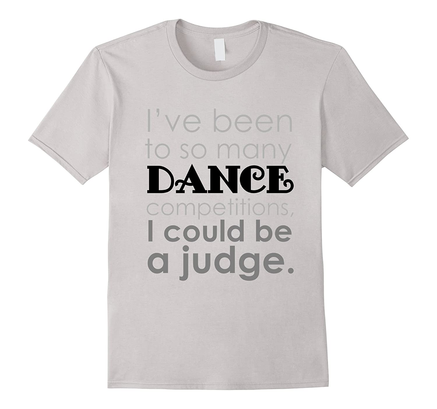 Funny Dance Mom-Dance Competition-Dance Quote T Shirt-CD