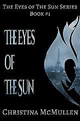 The Eyes of The Sun (The Eyes of The Sun Series Book 1) Kindle Edition