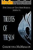 The Eyes of The Sun (The Eyes of The Sun Series Book 1) (English Edition)