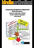Comprendere gli Algoritmi e i diagrammi di flusso passo-passo:  esempi con ausili grafici e tabellari, esercizi e codifica in linguaggio C: Edizione Settembre ... of Modern Information Technology)