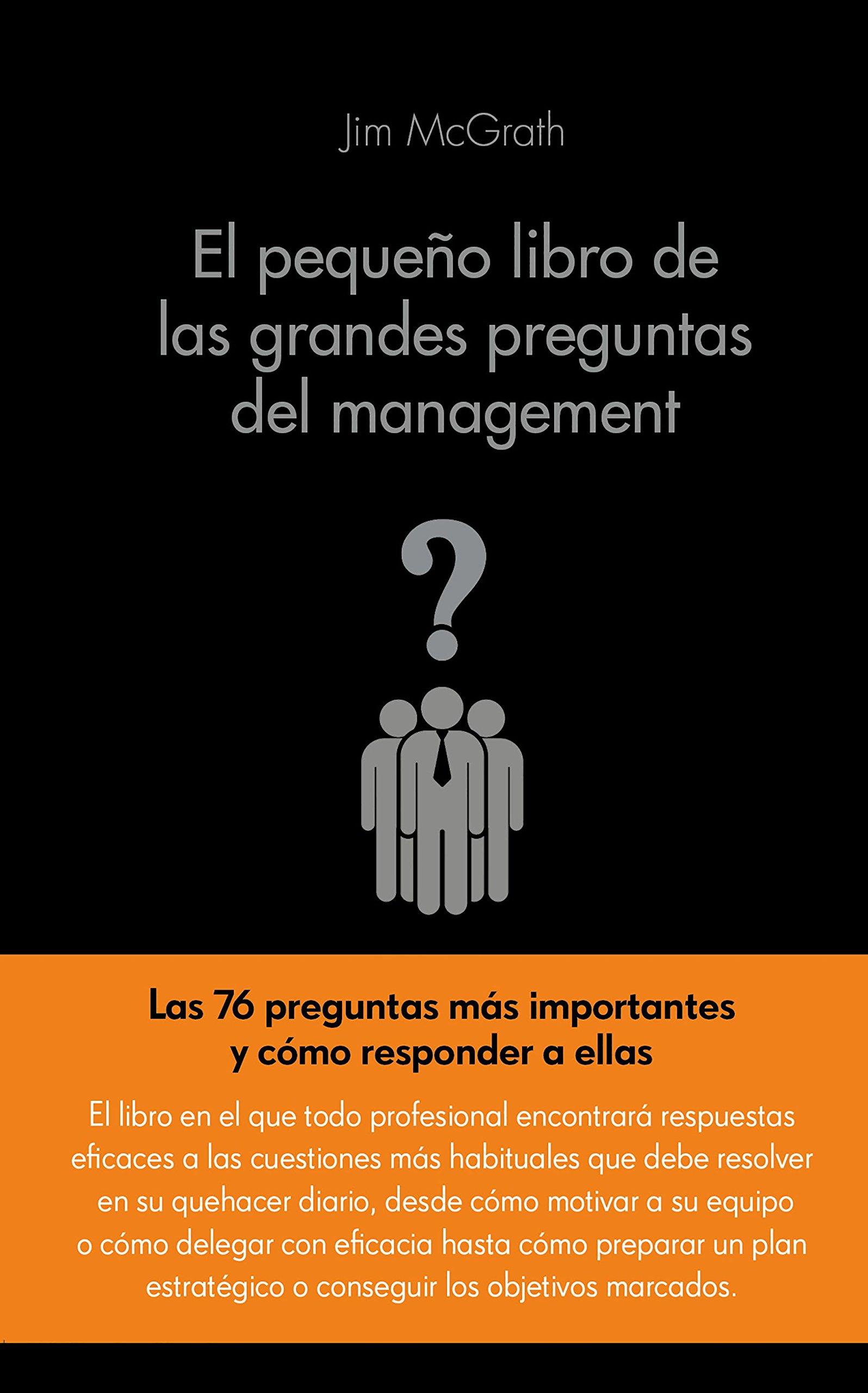 El pequeño libro de las grandes preguntas del management COLECCION ALIENTA:  Amazon.es: James McGrath, Mar Vidal Aparicio: Libros