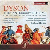 Dyson: Canterbury Pilgrims (At The Tabard Inn) (Chandos: CHAN 241-43) (Yvonne Kenny/ Robert Tear/ Stephen Roberts/ London Symphony Chorus/ London Symphony Orchestra/ Richard Hickox)
