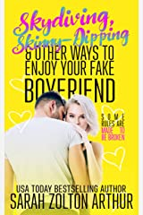 Skydiving, Skinny-Dipping & Other Ways to Enjoy Your Fake Boyfriend: A Hot New Romantic Comedy Kindle Edition