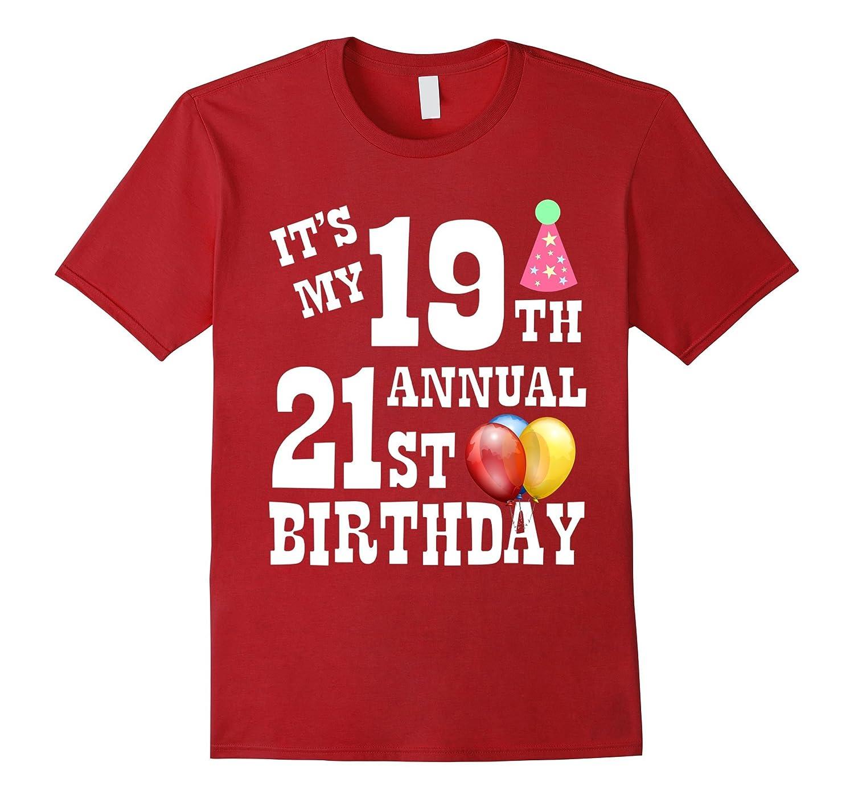 It's My 19th Annual 21st Birthday Funny Shirt Bday Tee-FL