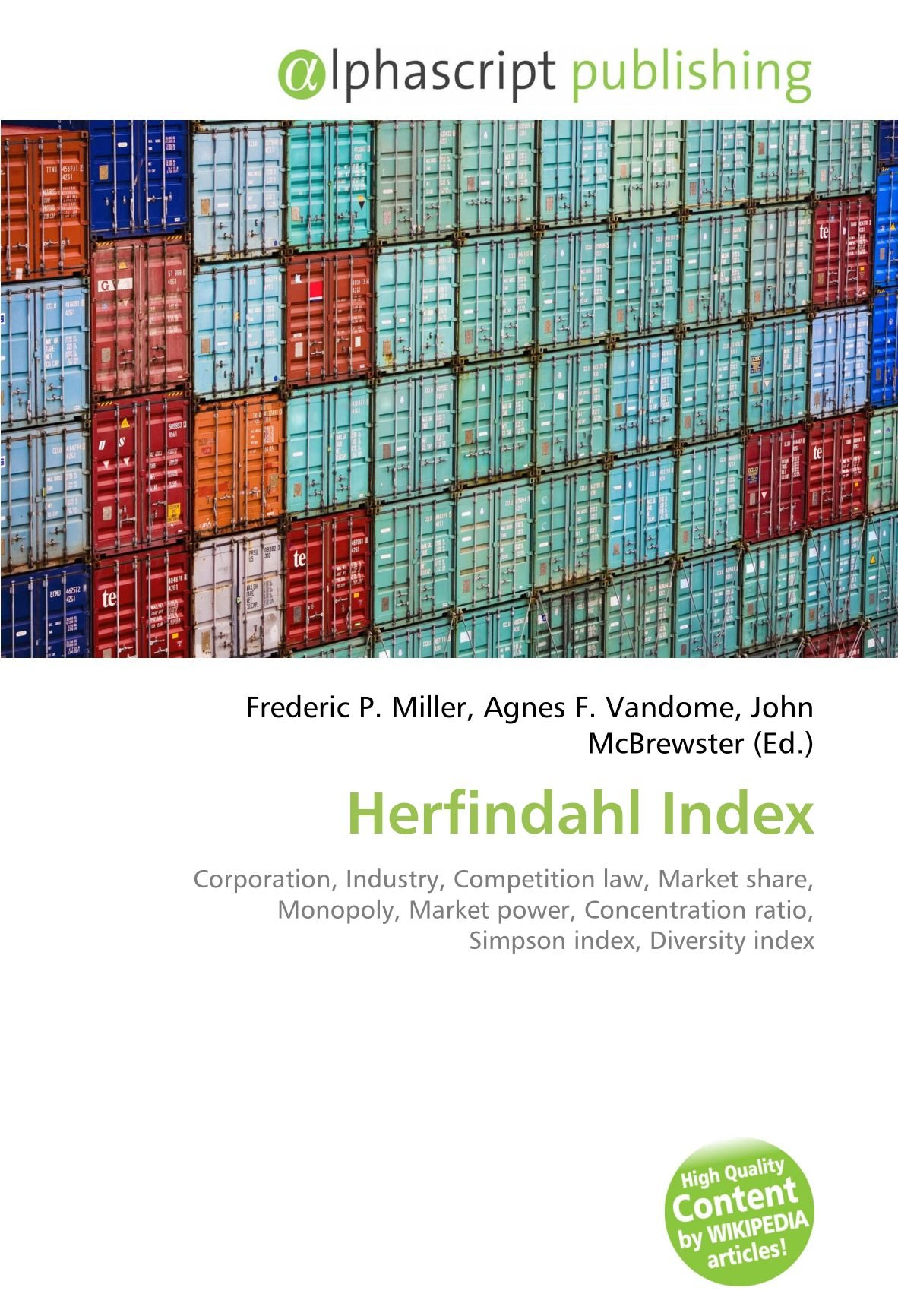 Herfindahl Index: Corporation, Industry, Competition law, Market share, Monopoly, Market power, Concentration ratio, Simpson index, Diversity index: Amazon.es: Miller, Frederic P., Vandome, Agnes F., McBrewster, John: Libros en idiomas extranjeros