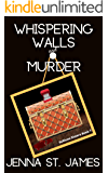 Whispering Walls & Murder (A Sullivan Sisters Mystery Book 7)