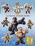 Ultimate Sticker Book: WWE Slam City (Ultimate Sticker Books)