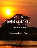 Une Année dans le Sahel (JOURNAL D'UN ABSENT t. 3)