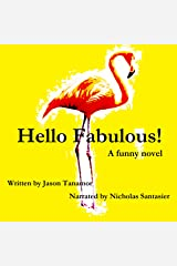 Hello Fabulous!: A Funny Story About a Straight Guy Who Continually Gets Mistaken for a Gay Guy