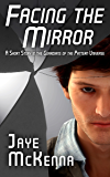 Facing the Mirror (Guardians Of The Pattern Book 0)