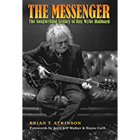 The Messenger: The Songwriting Legacy of Ray Wylie Hubbard (John and Robin Dickson Series in Texas Music, sponsored by… book cover