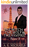 The Witch, The Wolf and The Vampire, Book 3: Thrilling Paranormal Romance (The Witch The Wolf And The Vampire)