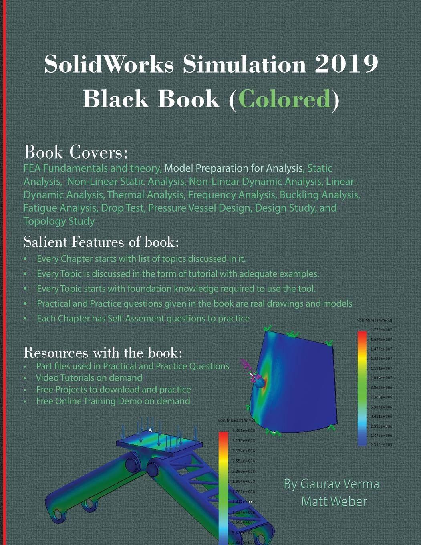 Solidworks Simulation 2019 Black Book (Colored): Gaurav Verma, Matt