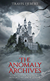 The Anomaly Archives: Stories of Supernatural Misfortune and Horror (The Shattered God Mythos)