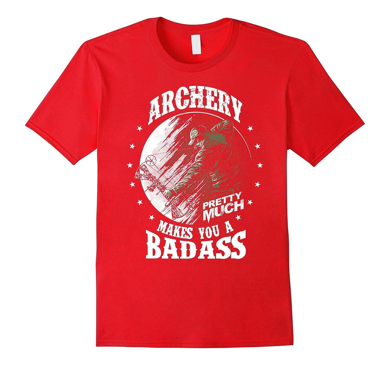 94785bea ... Tee-BN. $18.99. Archery pretty much makes you a badass-BN