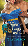 Never Entice an Earl (One Scandalous Season Book 2)
