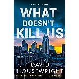 What Doesn't Kill Us: A McKenzie Novel (Twin Cities P.I. Mac McKenzie Novels, 18)