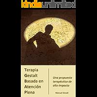 Terapia Gestalt Basada en Atención Plena: Una propuesta terapéutica de alto impacto