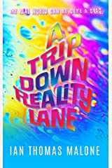 A Trip Down Reality Lane Kindle Edition
