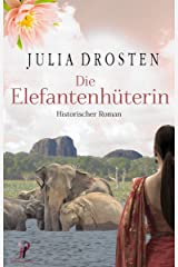 Die Elefantenhüterin - Historischer Roman (German Edition) Kindle Edition