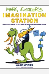 Mark Kistler's Imagination Station: Learn How to Drawn in 3-D with Public Television's Favorite Drawing Teacher Paperback