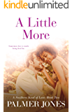 A Little More (A Southern Kind of Love: Book Two): Opposites Attract/Hidden Romance