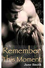 Remember This Moment Kindle Edition